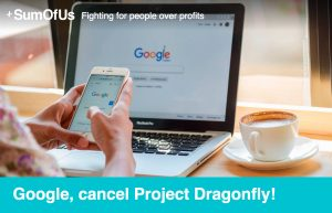 "Almost 50,000 people join Tibet groups and corporate campaigners in demanding Google immediately drop ""Project Dragonfly', the censored China search engine"